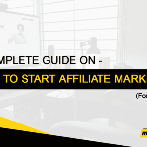 How To Start Affiliate Marketing: A Complete Guide for Beginners