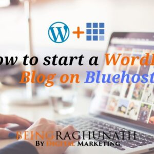How To Start a WordPress Blog on Bluehost in 2020