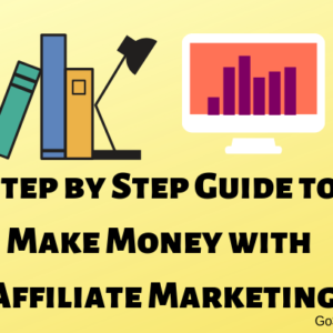 Step by Step Guide to Affiliate Marketing for Beginners in 2020