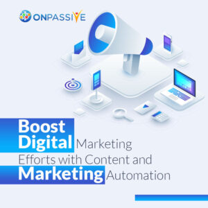 Boost Digital Marketing Efforts with Content and Marketing Automation