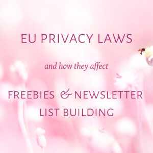 EU Privacy Laws, Freebies & Newsletter list building