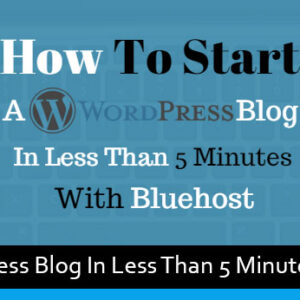 How To Start A WordPress Blog In Less Than 5 Minutes With Bluehost - Modern WP Themes