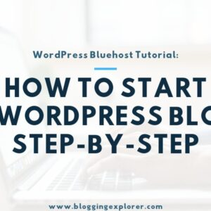 How to Start a WordPress Blog on Bluehost in 2020 (in 10 Minutes)