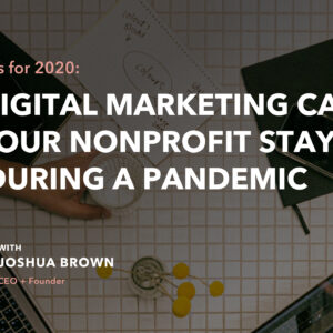 New Rules for 2020: How Digital Marketing Can Keep Nonprofits Alive