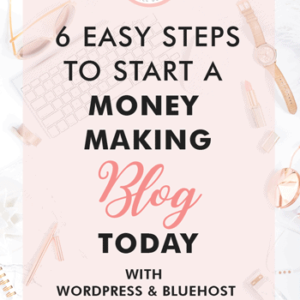 Start A Blog With Wordpress and Bluehost In 6 Easy Steps