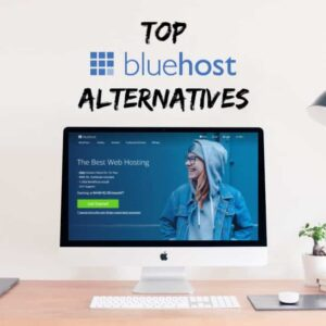 Top 5 Bluehost Alternatives Based on Performance, Support and Price