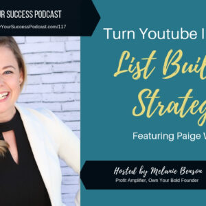 Turn Youtube Into Your List Building Strategy with Paige Wilhide on Amplify Your Success