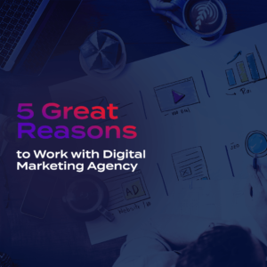 5 Reasons You Should Outsource to a Digital Marketing Agency - Xiklab Digital