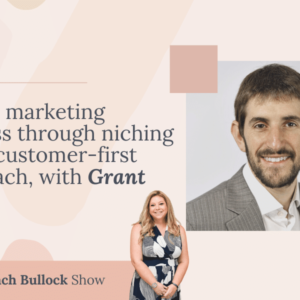 Digital marketing success through niching and a customer-first approach, with Grant Leboff.