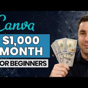 How To Make Money With Canva Online In 2021 For Beginners ($1000 Month)