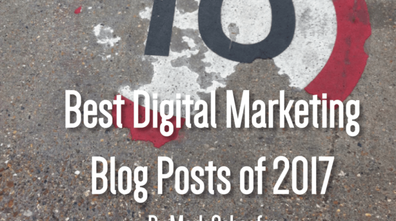 Top 10: The Reader's Choice for Best Digital Marketing Articles of 2017