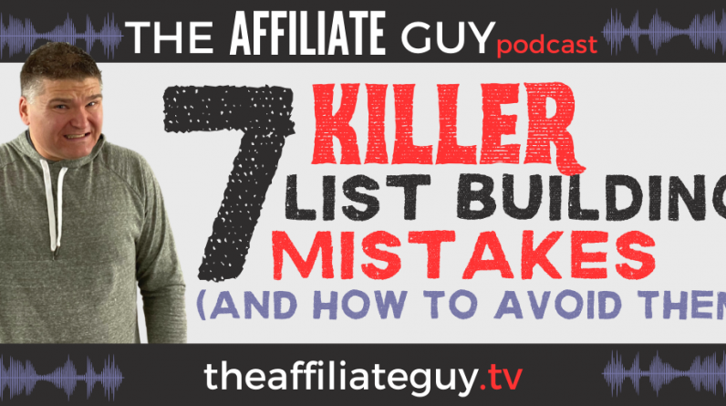 7 KILLER List Building Mistakes (And How to Avoid Them)